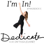 Dedicate – a 30 day yoga journey
